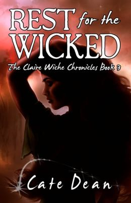 Rest For The Wicked: The Claire Wiche Chronicles Book 1