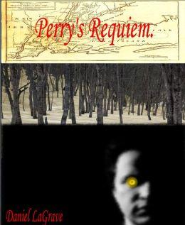 Perry's requiem.