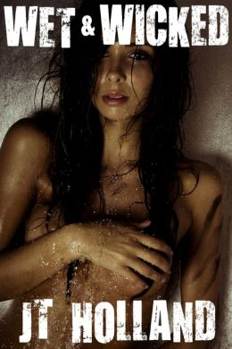 Wet and Wicked