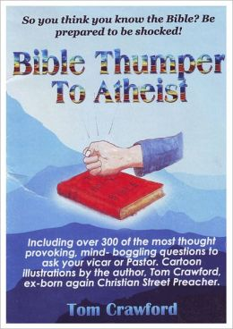 Bible Thumper To Atheist