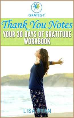 Thank You Notes: Your 30 Days of Gratitude Workbook