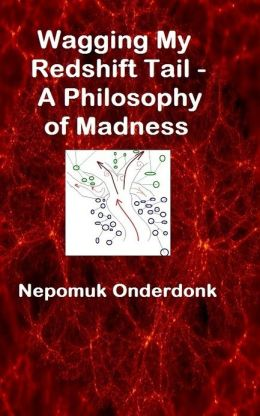 Wagging My Redshift Tail: A Philosophy of Madness