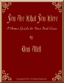 You Are What You Were: A Home Guide To Your Past Lives