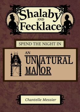 Shalaby and Fecklace Spend the Night in an Unnatural Manor