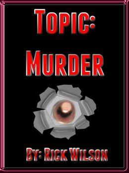 Topic: Murder