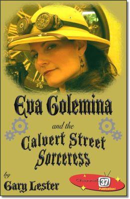 Eva Golemina and the Calvert Street Sorceress