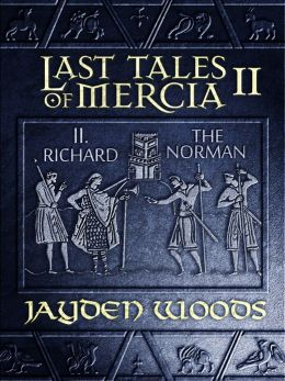 Last Tales of Mercia 2: Richard the Norman