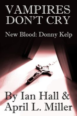 Vampires Don't Cry (New Blood: Donny Kelp)