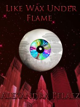 Like Wax Under Flame
