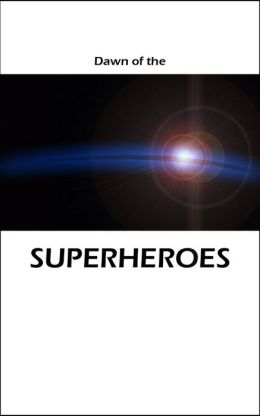 Dawn of the Superheroes