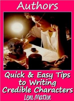 Authors: Quick and Easy Tips to Develop Credible Characters