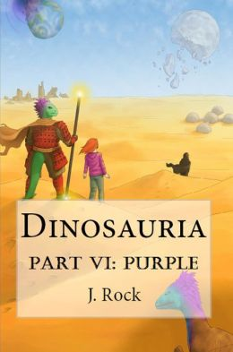 Dinosauria: Part VI: Purple