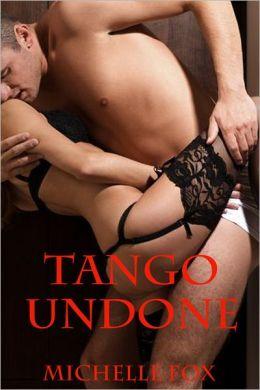 Tango Undone