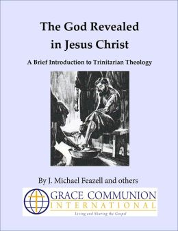The God Revealed in Jesus Christ: A Brief Introduction to Trinitarian Theology