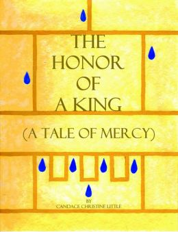 The Honor of a King (A Tale of Mercy)