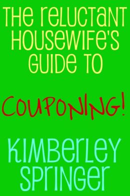 The Reluctant Housewife's Guide to Couponing