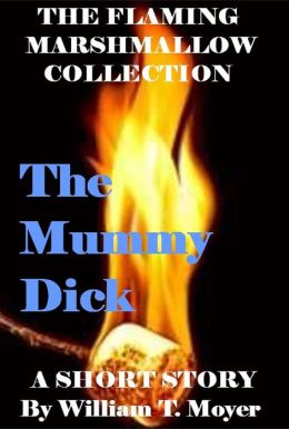 The Mummy Dick