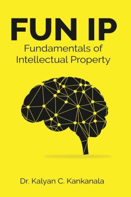 FUN IP Fundamentals of Intellectual Property