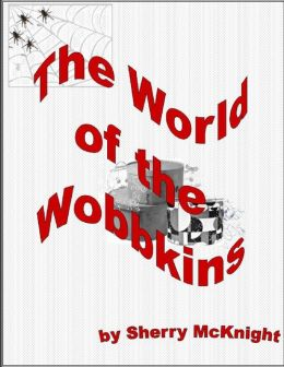 The World of the Wobbkins
