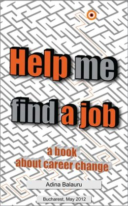 Help Me Find a Job, a Book About Career Change