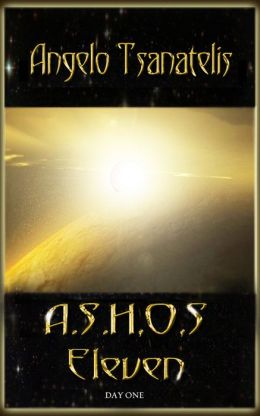 A.S.H.O.S. Eleven: Day One (Final Colony 0.5)