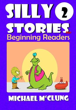 Silly Stories for Beginning Readers: Volume 2