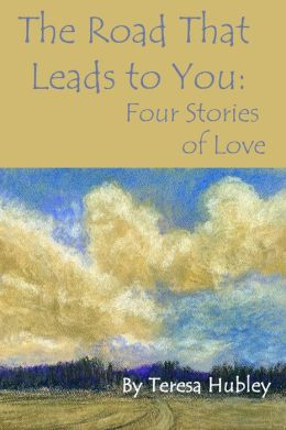 The Road That Leads to You: Four Stories of Love