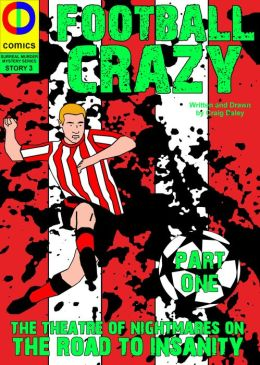 Football Crazy: Part one