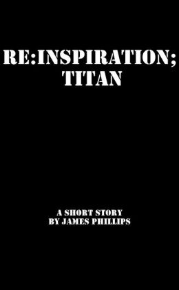 RE: Inspiration; Titan