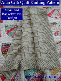 Aran Knitting Pattern Books : Aran Crib Quilt Knitting Pattern Moss and Basketweave Design by Tracy Zhang ...