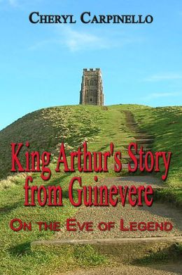 King Arthur's Story from Guinevere: On the Eve of Legend