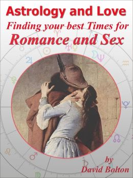 Astrology and Love: Finding your best Times for Romance and Sex