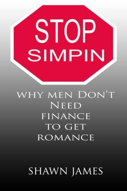 Stop Simpin- Why Men Don't Need Finance to Get Romance