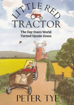 Little Red Tractor: The Day Stan's World Turned Upside Down