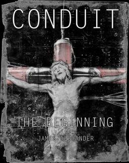 Conduit: The Beginning