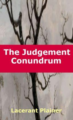 The Judgement Conundrum