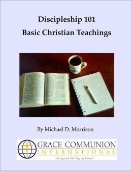 Discipleship 101: Basic Christian Teachings