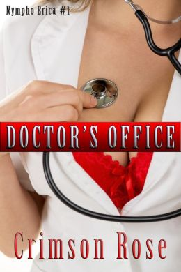 Nympho Erica Part 1: The Doctor's Office