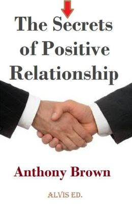 The Secrets of Positive Relationship