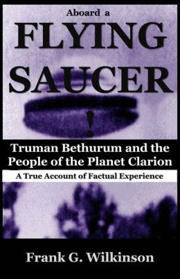 Aboard a Flying Saucer: Truman Bethurum and the People of the Planet Clarion