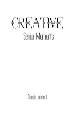 Creative Senior Moments