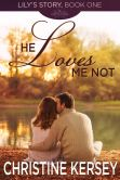 He Loves Me Not: a novel of suspense