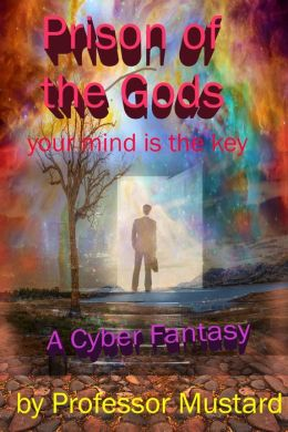 Prison of the Gods: Your Mind is the Key