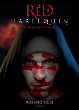 The Red Harlequin: Book 1 Of Masks And Chromes