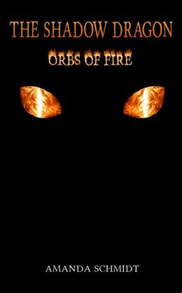 The Shadow Dragon: Orbs of Fire