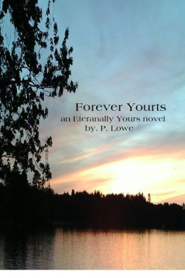 Forever Yourts an Eternally Yours Novel