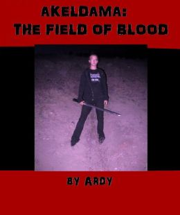 Akeldama: The Field of Blood