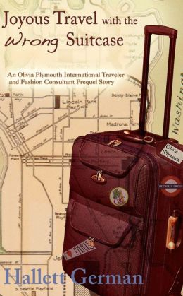 Joyous Travel with the Wrong Suitcase: Olivia Plymouth Series