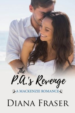 The PA's Revenge (Book 1, The Mackenzies-Dallas)
