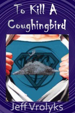 To Kill a Coughingbird